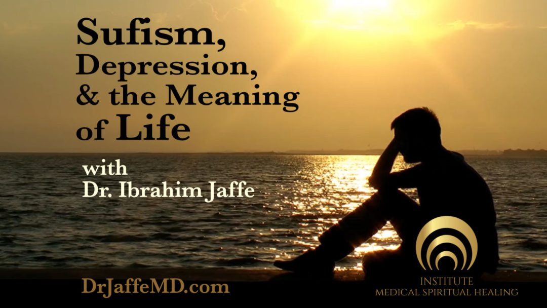 Sufism, Depression, and the Meaning of Life