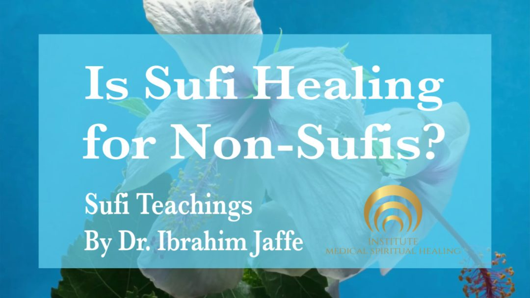 Is Sufi Healing for Non-Sufis?