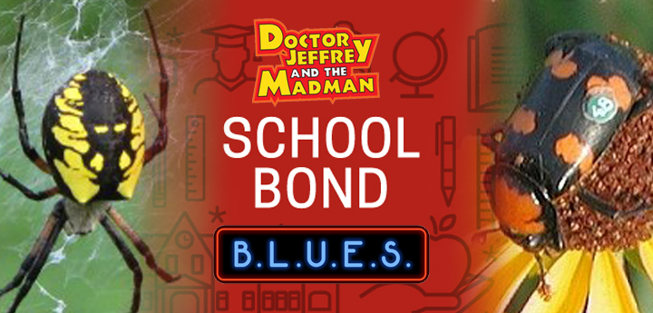 DJMM 9-14-2017 School Bond, Bugs and Other Things