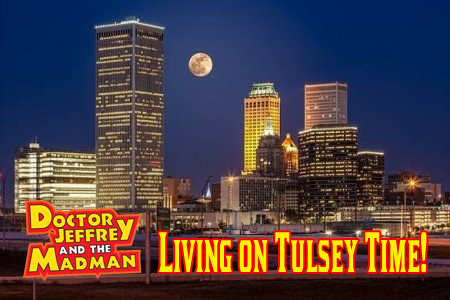 DJMM 11-9-2017 Living on Tulsey Time!