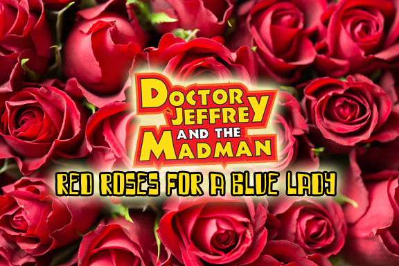 DJMM 11-1-2018 Red Roses for a Blue Lady