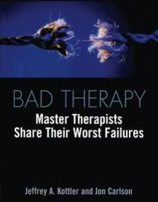 Book: Bad Therapy - Master Therapists Share Their Worst Failures