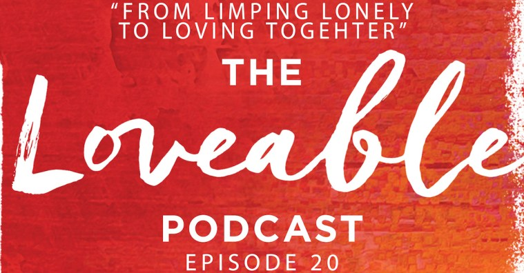 loveable podcast episode 20