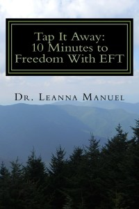 Cover Image of Tap It Away: 10 Minutes to Freedom With EFT by Dr. Leanna Manuel