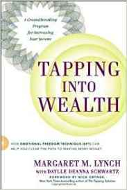 Book cover for Tapping Into Wealth: How Emotional Freedom Techniques (EFT) Can Help You Clear The Path To Making More Money by Margaret Lynch