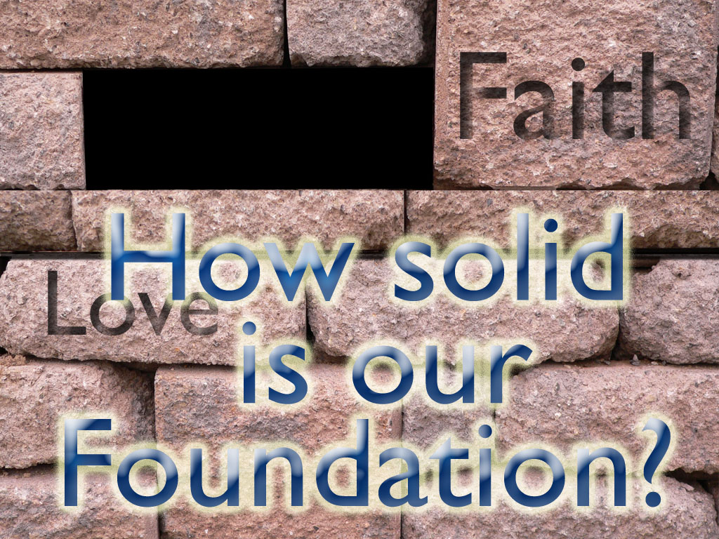 How firm is my foundation: Not a question but a statement