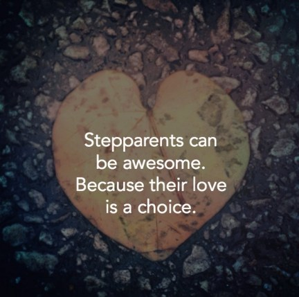 Stepparents can be awesome. Because their love is a choice.