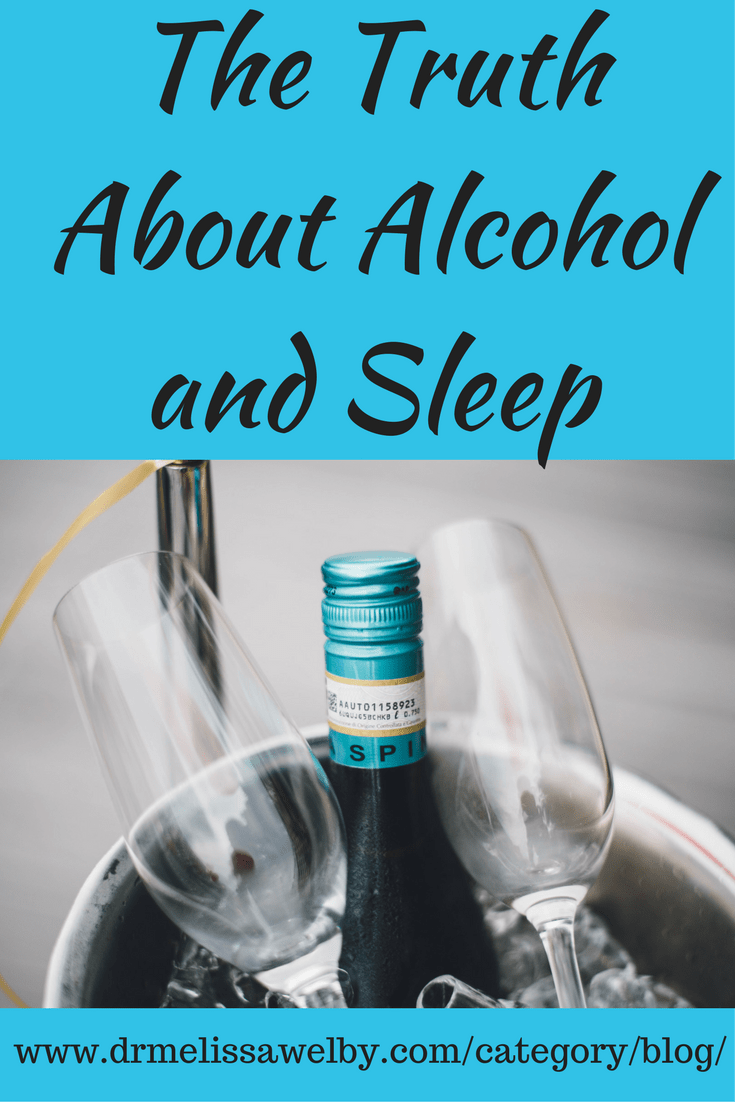 The Truth About Alcohol and Sleep - Melissa Welby MD