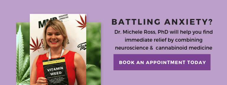 Battling Anxiety? Dr. Michele Ross will coach you back to health with cannabis