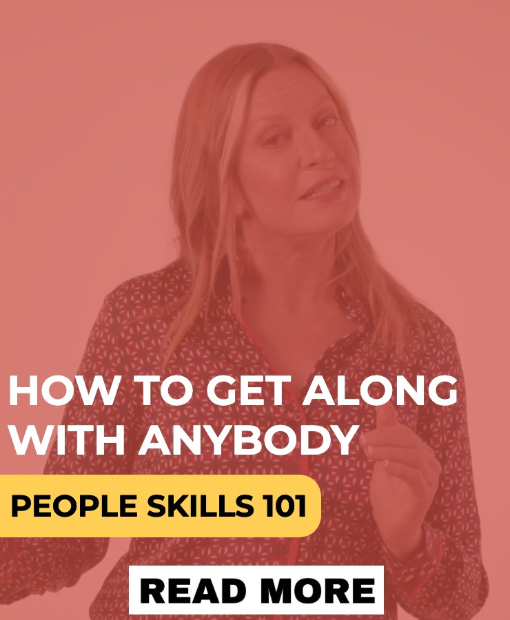 HOW TO GET ALONG WITH ANYBODY
