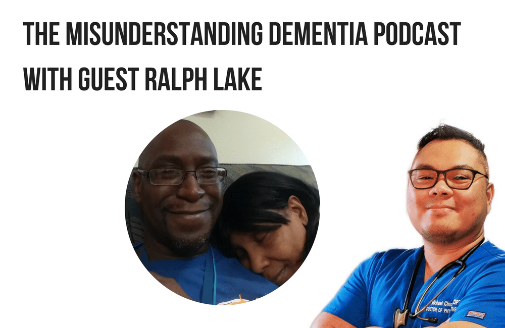 The MisUnderstanding Dementia Podcast Ralph Lake