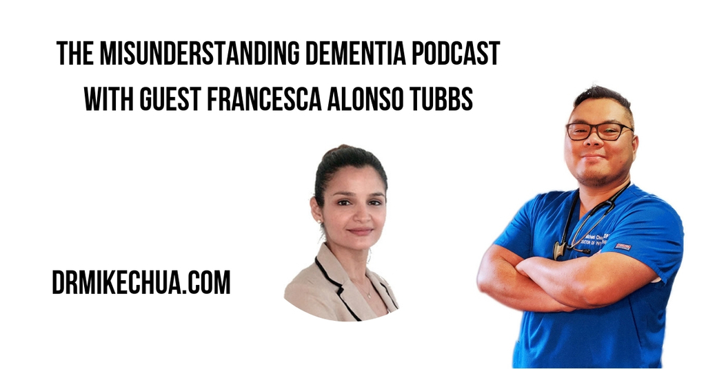 The MisUnderstanding Dementia Podcast With Guest Francesca Alonso Tubbs