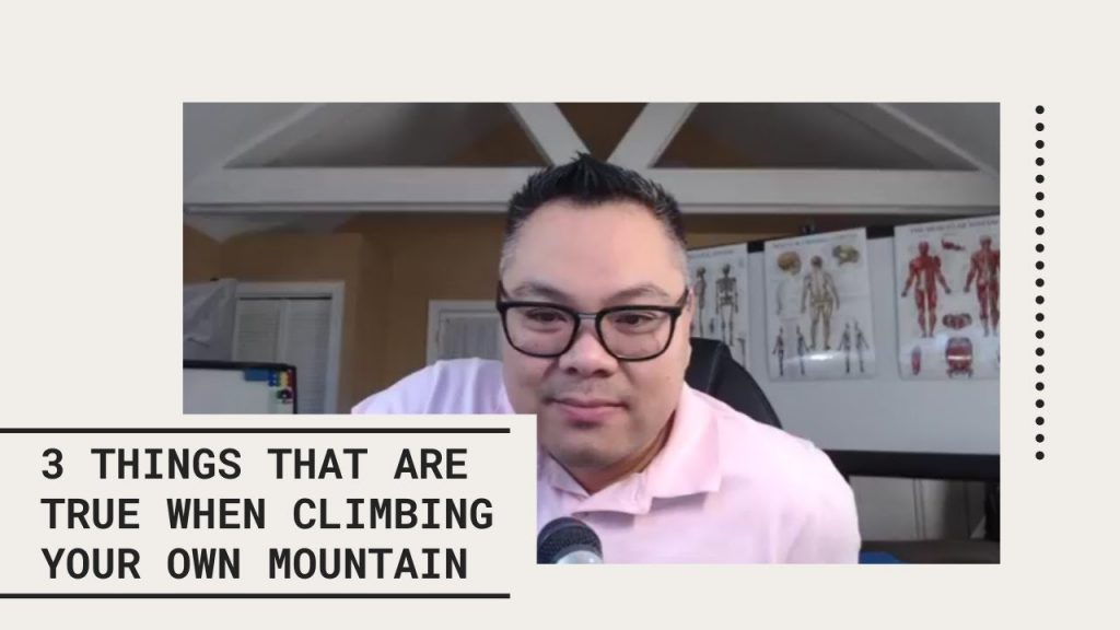 3 Things That Are True When Climbing Your Own Mountain