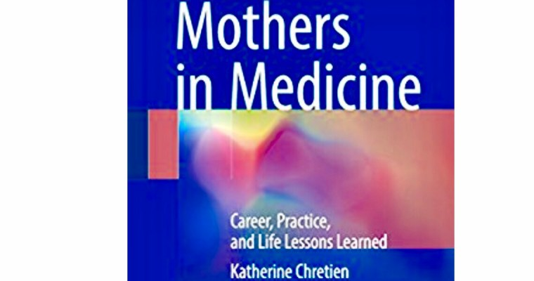 Finally… An entire book by and for doctor-moms (& applicable to all working moms)