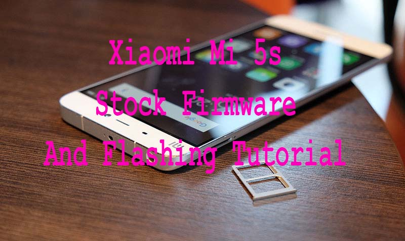 Xiaomi Mi 5s Stock Firmware And Flashing Tutorial .jpg