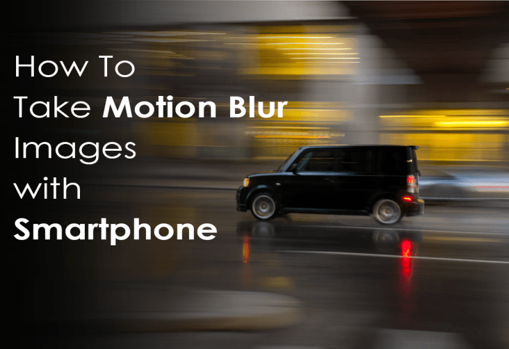 take motion blur images with your smartphone
