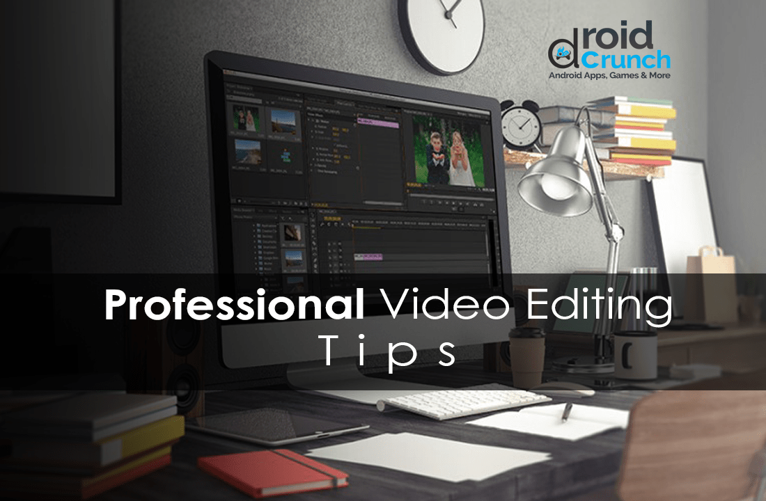 professional video editing tips droidcrunch