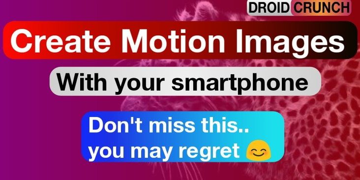 create awesome motion images