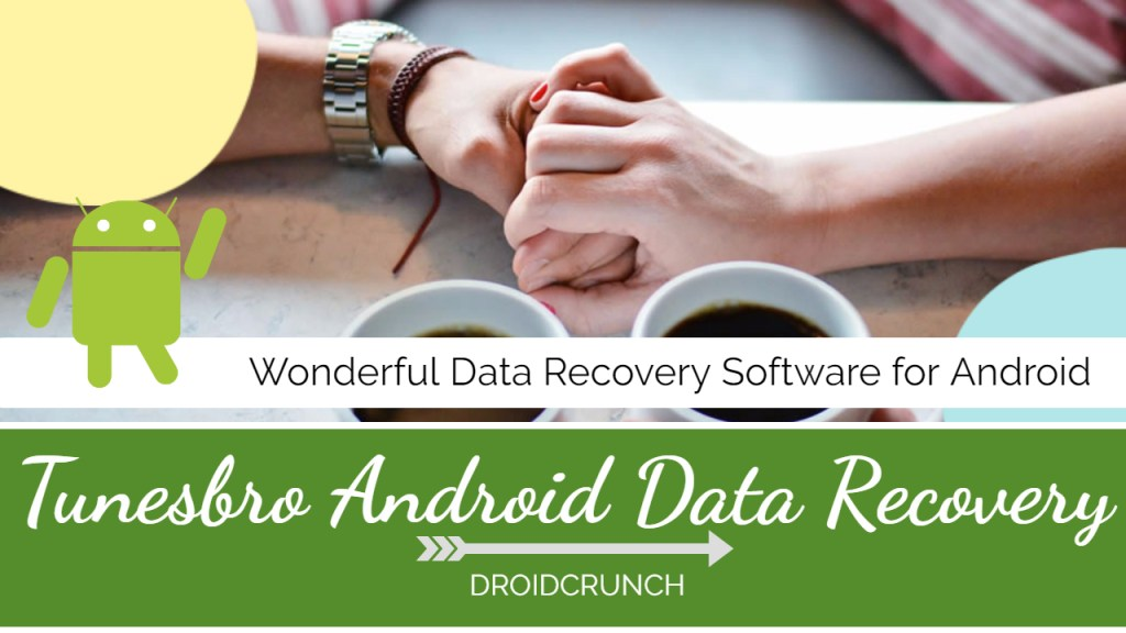 Tunesbro Android Data Recovery Review