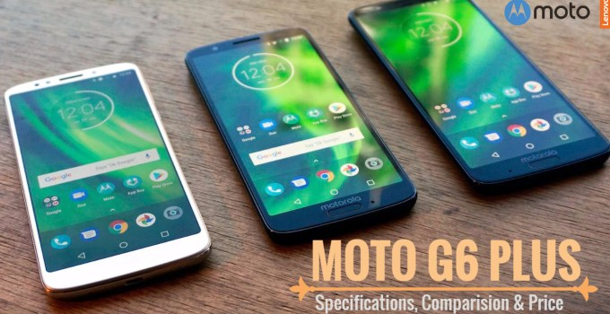 moto g6 plus price in india and specifications