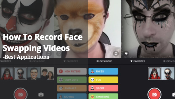 how to record face swapping videos android