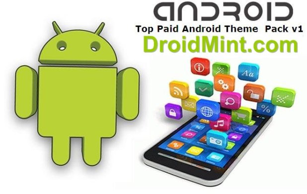 Top Paid Android Theme  Pack v1-DroidMint.com