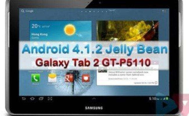 Update Samsung Galaxy Tab 2 10 1 Wifi Gt P5110 With Official Android 4 1 1 Jelly Bean Firmware Dubai Khalifa