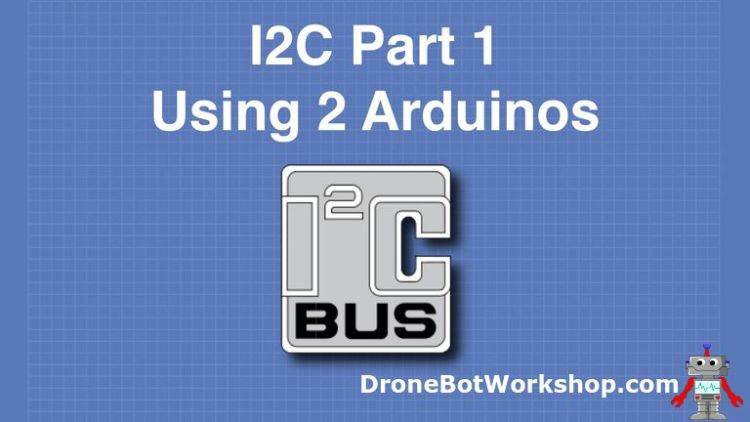 I2C Part 1-Using 2 Arduinos