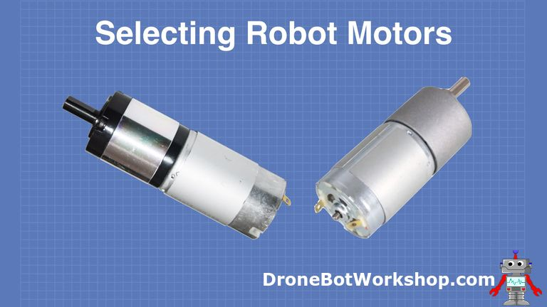 Build a Real Robot – Part 3 – Selecting Motors