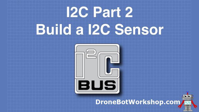 I2C Part 2 – Build an I2C Sensor