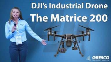 DJI Matrice 200 - DJI's Industrial Drone