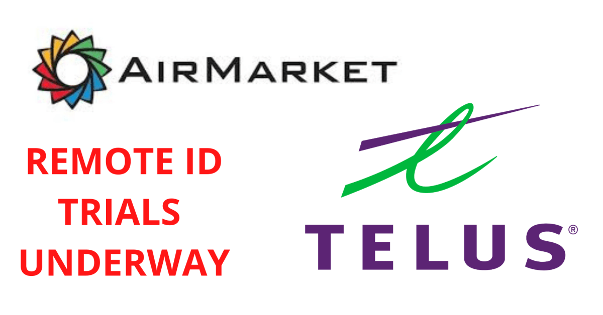 AirMarket, TELUS, others partner on Canadian Remote ID Trials - DroneDJ