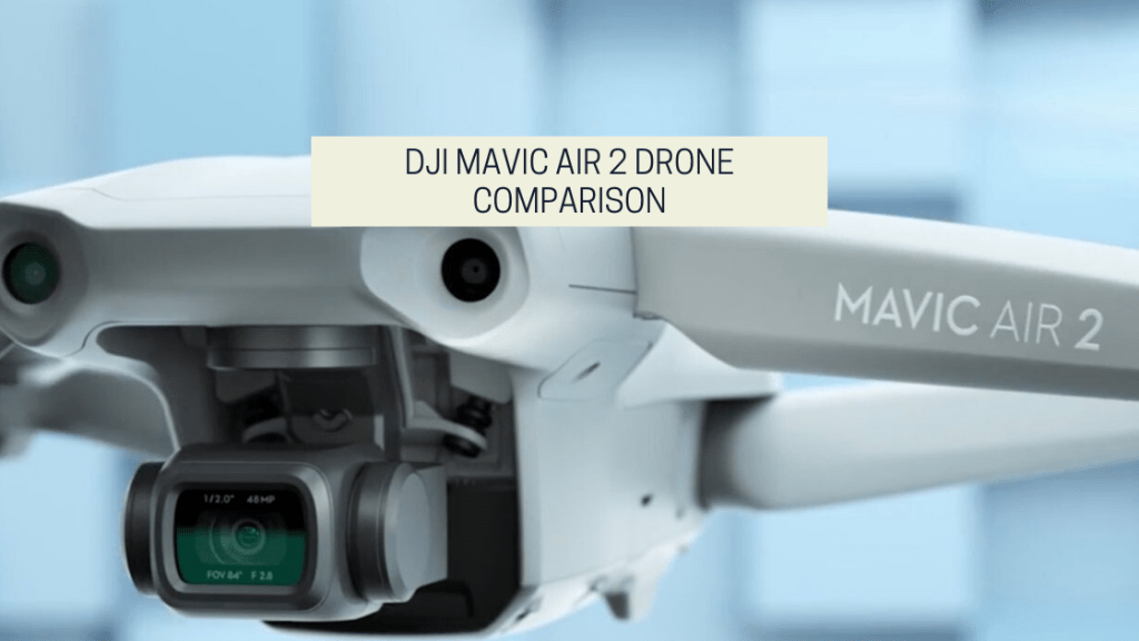 Article from the dronephotographybible website titled DJI Mavic Air 2 Drone Comparison. In this article they compare the mavic air 2, mavic air, mavic mini and mavic 2