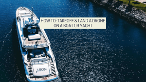 featured image from the drone photography bible article titled How To: Takeoff & Land A Drone On A Boat Or Yacht