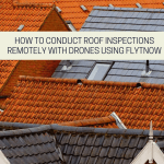 How To Conduct Roof Inspections Remotely With Drones Using FlytNow