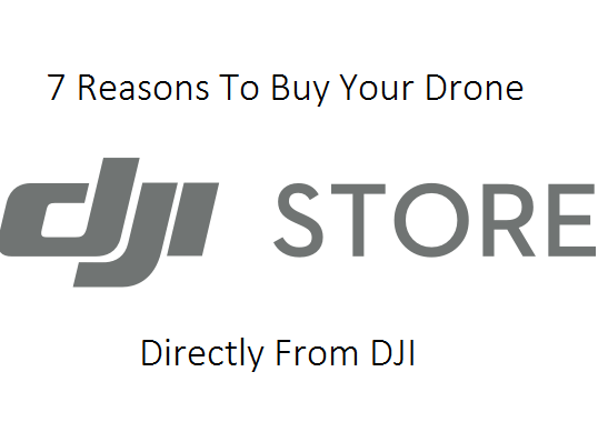 7 Reasons You Should Buy Your Drone Direct From Dji