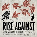 Rise Against - Long Forgotten Songs B-Sides and Covers 2000-2013