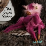 The Julie Ruin - Run Fast