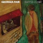 Georgia Fair - Trapped Flame