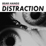 Bear Hands - Distraction