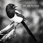 We Are Fiction - One For Sorrow