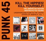 VA - Punk 45 Kill the Hippies! Kill Yourself! The American Nation Destroys Its Young