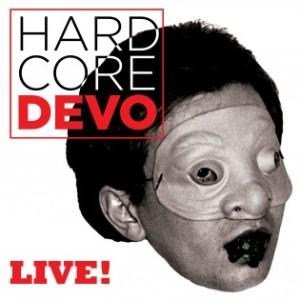 Devo - Hardcore Live!