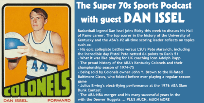Dan Issel Joins Super 70s Sports Podcast