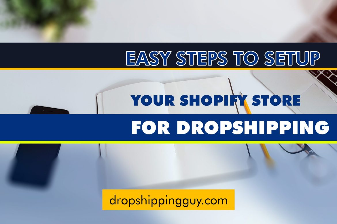 Easy steps to Setup Your Shopify Store for dropshipping | #1 Guide!