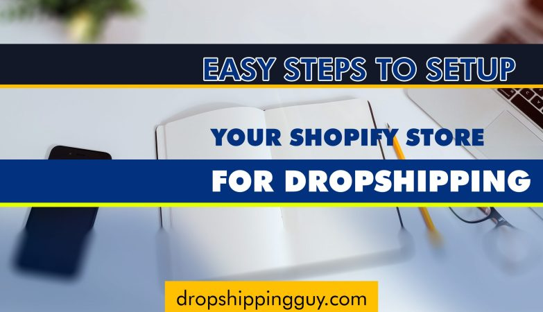 easy steps to setup your shopify store