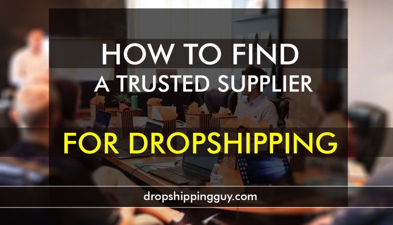 How to find a trusted supplier for dropshipping