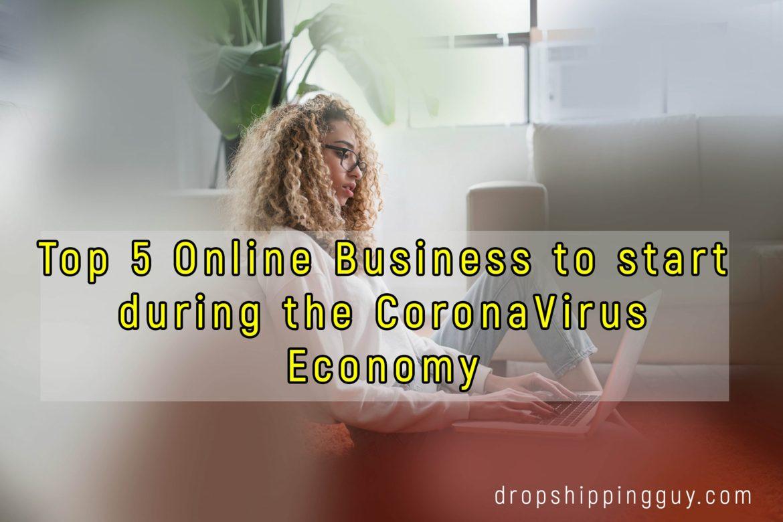 Top 5 online business ideas for the coronavirus economy