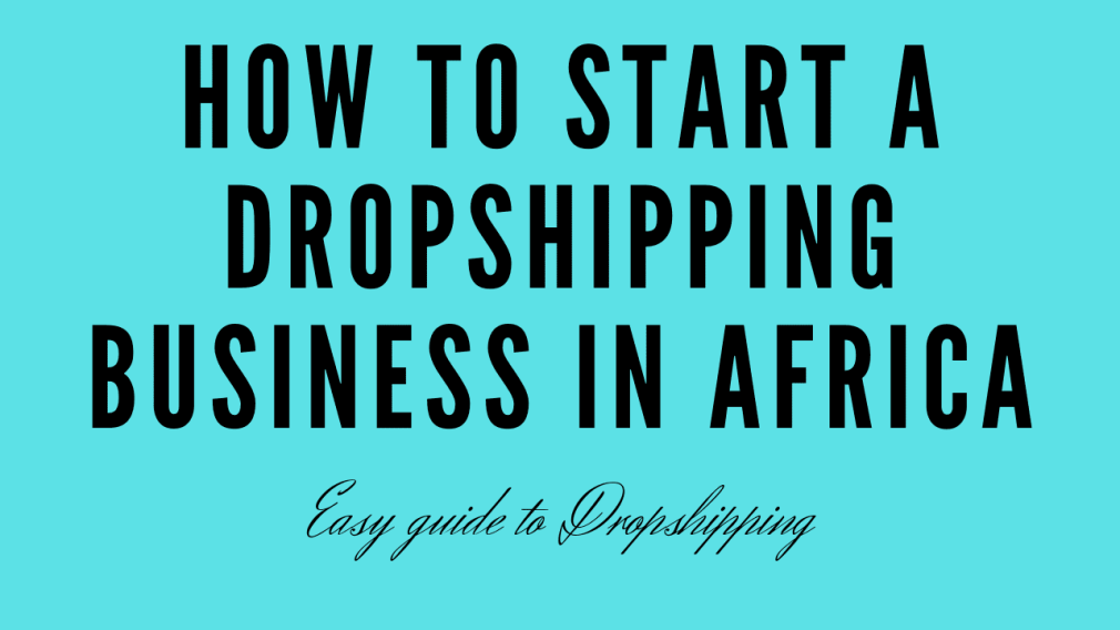 Start Dropshipping In Africa