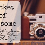 Bucket of Awesome – Childhood Firsts